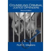Counseling Criminal Justice Offenders by Ruth E. Masters
