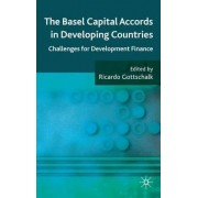 The Basel Capital Accords in Developing Countries by Ricardo Gottschalk