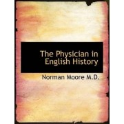 The Physician in English History by Norman Moore