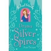 Drama at Silver Spires by Ann Bryant