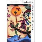Readings in Latin American Modern Art by Patrick Frank