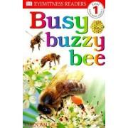 DK Readers L1: Busy Buzzy Bee by Karen Wallace