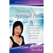 Discovering Your Spiritual Path by Torii Allah