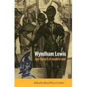 Wyndham Lewis and the Art of Modern War by Professor David Peters Corbett