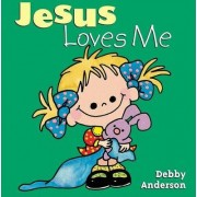 Jesus Loves Me by Debby Anderson
