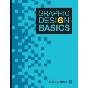 Graphic Design Basics by Amy E Arntson