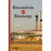 Biocatalysis and Bioenergy by C. T. Hou