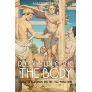 Reconstructing the Body by Ana Carden-Coyne