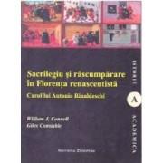 Sacrilegiu si rascumparare in Florenta renascentista - William J. Connell Giles Constable