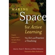 Making Space for Active Learning by Anne C Martin