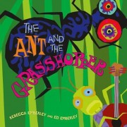 The Ant and the Grasshopper by Rebecca Emberley