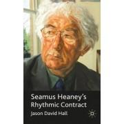 Seamus Heaney's Rhythmic Contract by Jason David Hall