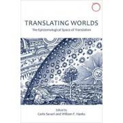Translating Worlds - The Epistemological Space of Translation by Carlo Severi