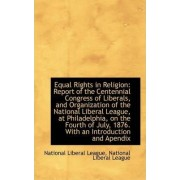 Equal Rights in Religion by National Liberal League Liberal League