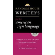 Random House Webster's Pocket American Sign Language Dictionary by Elaine Costello