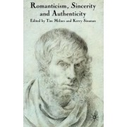 Romanticism, Sincerity and Authenticity by Tim Milnes