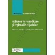Actiunea in revendicare si regimurile ei juridice ed. 2