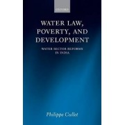 Water Law, Poverty, and Development by Philippe Cullet