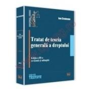 Tratat de teoria generala a dreptului Editia a III-a, revazuta si adaugita