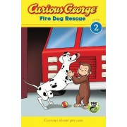 Curious George Fire Dog Rescue by H A Rey