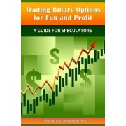 Trading Binary Options for Fun and Profit by Jose Manuel Moreira Batista