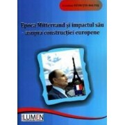 Epoca Mitterrand si impactul sau asupra constructiei europene - Loredana Patrutiu-Baltes