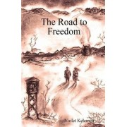 The Road to Freedom by Violet Kelemen