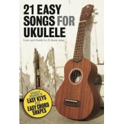 Wise Publications 21 EASY SONGS FOR UKULELE UKE