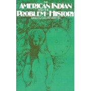 The American Indian and the Problem of History by Calvin Martin