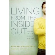 Living from the Inside Out by Antonio Baldovinos