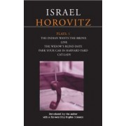 Horovitz Plays: The Indian Wants the Bronx, Line, The Widow's Blind Date, Park Your Car in Harvard Yard, Cat-lady v. 1 by Israel Horovitz