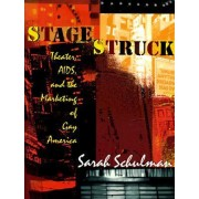 Stagestruck by Sarah Schulman