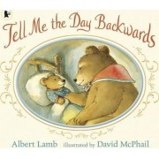 Tell Me the Day Backwards by Albert Lamb