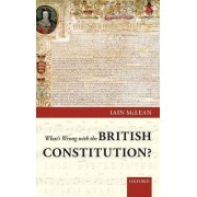 What's Wrong with the British Constitution? by Iain McLean