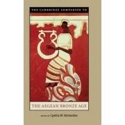 The Cambridge Companion to the Aegean Bronze Age by Cynthia W. Shelmerdine