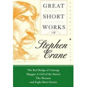 Great Short Works of Stephen Crane by Stephen Crane