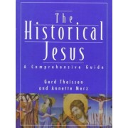 The Historical Jesus: a Comprehensive Guide by Gerd Thei