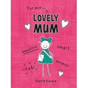 For My Lovely Mum by Purple Ronnie