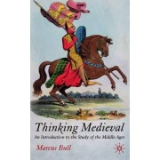 Thinking Medieval by Marcus Bull