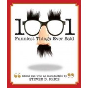 1001 Funniest Things Ever Said by Steven Price