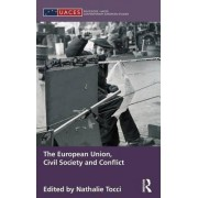 The European Union, Civil Society and Conflict by Nathalie Tocci