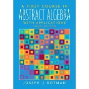 A First Course in Abstract Algebra by Joseph J. Rotman