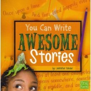 You Can Write Awesome Stories by Jennifer Fandel