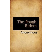The Rough Riders by Anonymous