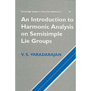 Introduction to Harmonic Analysis on Semisimple Lie Groups by Veeraualli Seshadri Varadarajan