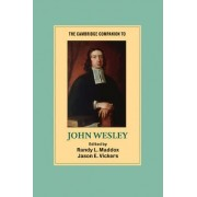 The Cambridge Companion to John Wesley by Randy L. Maddox