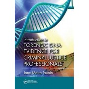 Introduction to Forensic DNA Evidence for Criminal Justice Professionals by Jane Moira Taupin