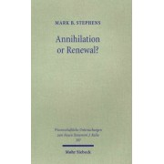 Annihilation or Renewal? by Dr Mark B Stephens