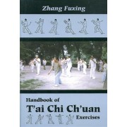 Handbook of T'Ai Chi Ch'Uan Exercises by Zhang Fuxing