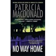 No Way Home by Patricia MacDonald